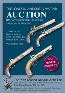 The London ANTIQUE Arms Fair Auction Items consigned by exhibitors SATURDAY 27 April 2013
